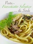 Pasta con le Sarde e Finocchietto